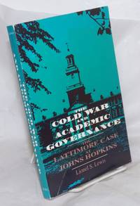 image of The Cold War and academic governance, the Lattimore case at Johns Hopkins