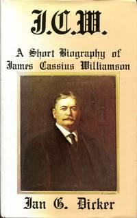 J.C.W. A Short Biography of James Cassius Williamson.