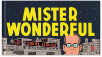 Mister Wonderful. by  Daniel CLOWES - Signed First Edition - 2011. - from Orpheus Books (SKU: 16156)