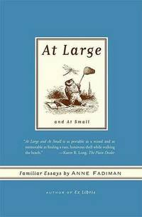 image of At Large and at Small: Familiar Essays