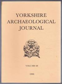 The Yorkshire Archaeological Journal, Volume 68, 1996, a Review of History, Antiquities and Topography in the County, published Under the Direction of the Council of the Yorkshire Archaeological Society