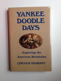 Yankee Doodle Days Exploring The American Revolution