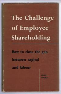The Challenge of Employee Shareholding. How to close the gap between capital and labour