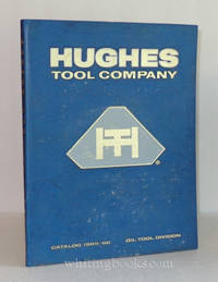 Hughes Tool Company Catalog 1965-66, Oil Tool Division