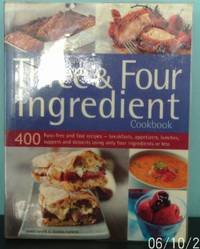 image of Best Ever Three and Four Ingredient Cookbook : 400 Fuss-Free and Fast Recipes - Breakfasts, Appetize