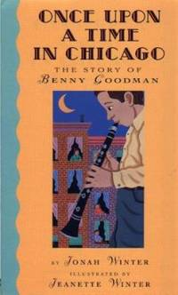 image of Once upon a Time in Chicago : The Story of Benny Goodman
