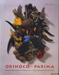 Orinoko-Parima. Indian Societies in Venezuela. The Cisneros Collection