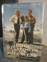 The Passports To Adventure: The Story Of America's Most Famous Traveling Family
