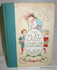 The Play Lady; A Story for Other Girls