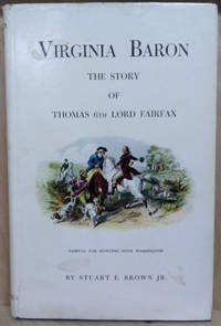 Virginia Baron:  The Story of Thomas 6th Lord Fairfax
