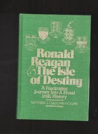 Ronald Reagan & the Isle of Destiny; A Fascinating Journey into a Proud  Irish History