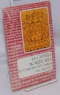 A Capilla Mortuoria del Ex-Convento del Carmen, San Angel, D.F.