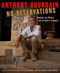 image of No Reservations: Around the World on an Empty Stomach