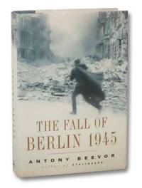 The Fall of Berlin, 1945 by  Antony Beevor - Hardcover - Book Club (BCE/BOMC) - 2002 - from Yesterday's Muse, ABAA, ILAB, IOBA and Biblio.com