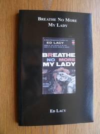 Breathe No More My Lady