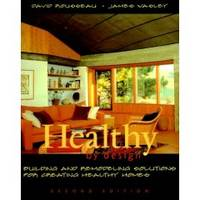 HEALTHY BY DESIGN  Building and Remodeling Solutions for Creating Healthy  Homes
