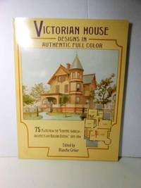 "Victorian House Designs in Authentic Full Color 75 Plates from the  ""Scientific American --..."