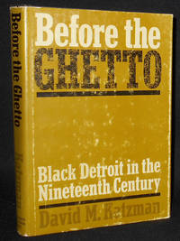 image of Before the Ghetto: Black Detroit in the Nineteenth Century