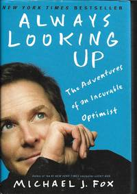 image of Always Looking Up: The Adventures of an Incurable Optimist
