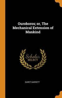 image of Ouroboros; or, the Mechanical Extension of Mankind
