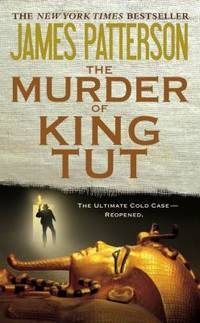 The Murder of King Tut by James Patterson - Paperback - 2003 - from ThriftBooks and Biblio.com