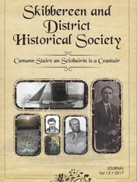 Skibbereen and District Historical Society Journal. Vol 13. 2017