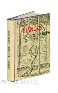 BEWICK'S SELECT FABLES WITH ENGRAVED ILLUSTRATIONS OF THE ORIGINAL WOODCUTS