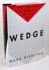 Wedge: The Secret War Between the FBI and CIA