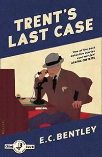Trents Last Case: Book 1 Philip Trent