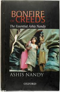 Bonfire of Creeds: The Essential Ashis Nandy by Ashis Nandy  - Hardcover  - April 2004  - from Firefly Bookstore LLC (SKU: 205480)