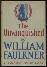 The Unvanquished by  William Faulkner - First edition [1938] - 1938 - from Evening Star Books and Biblio.com