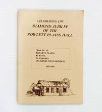 "image of Celebrating the Diamond Jubilee of the Powlett Plains Hall ""Back to"" of: Powlett Plains Kurting Glenalbyn Salisbury West Districts 1927-1987"
