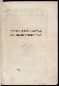 FIRST PRINTED MANUAL OF VENETIAN TRADETariffa de pexi e mesure. [Qui comincia la utilissima opera chiamata taripha…]