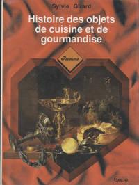 Histoire des Objets de Cuisine et de Gourmandise