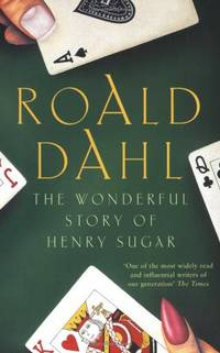 The Wonderful Story of Henry Sugar and Six More by  Roald: Dahl - Paperback - from Paul Brown Books (SKU: 28794)