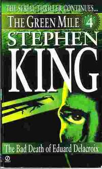 The Bad Death of Eduard Delacroix The Green Mile Part 4 by  Stephen King - Paperback - 1996 - from Odds and Ends Shop and Biblio.com