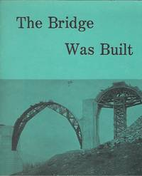 THE BRIDGE WAS BUILT