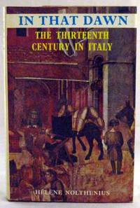In That Dawn. The Thirteenth Century In Italy