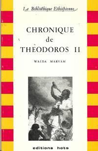 Chronique de Théodoros II, roi des rois d'Ethiopie (1853-1868) d'après un...