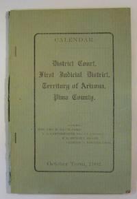 Calendar: District Court, First Judicial District, Territory of Arizona, Pima County. October Term 1902