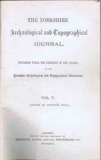 The Yorkshire Archaeological and Topographical Journal, Volume V 1879