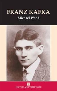 Franz Kafka (Writers & Their Work) (Writers and their Work) by  Michael Wood  - Paperback  - from World of Books Ltd (SKU: GOR011341981)