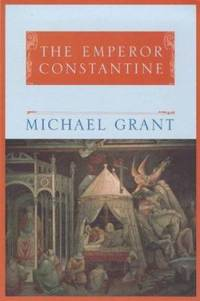 The Emperor Constantine (Phoenix Giants) by  Michael Grant - Paperback - 1998 - from ThriftBooks and Biblio.com