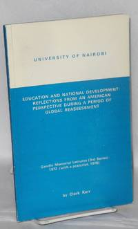 Education an National development: reflections from an American perspective during a period of global reassessment by  Clark Kerr - Paperback - First Edition - 1979 - from Bolerium Books Inc., ABAA/ILAB and Biblio.co.uk