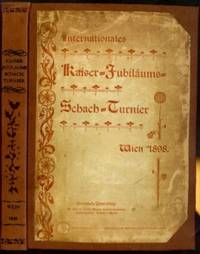 Internationales Kaiser-Jubilaums-Schachturnier Wien 1898 by  Hugo (1851-1930) and Georg Marco Fahndrich - First Edition - 1898 - from The Book Collector ABAA, ILAB (SKU: C0001)