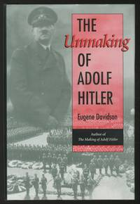 The Unmaking of Adolf Hitler by  Eugene DAVIDSON  - First edition  - 1996  - from Between the Covers- Rare Books, Inc. ABAA (SKU: 359419)