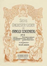 [Op. 8]. Sechs Orchester-Lieder ... Klavierauszug von Anton v. Webern. [Piano-vocal score]. Complete set of 6 songs