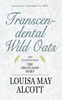 Transcendental Wild Oats by Louisa May Alcott - Paperback - 2011 - from ThriftBooks and Biblio.co.uk