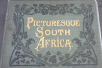 Picturesque South Africa, An Album of Two Hundred and Fifty Choice Photographic Engravings, Consisting of Beautiful Views of Colonial Scenery, Interesting Phases of Colonial Life, and Characteristic Pictures of the Chief Cities and Towns in South Africa
