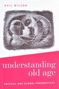 image of Understanding Old Age. Critical and Global Perspectives